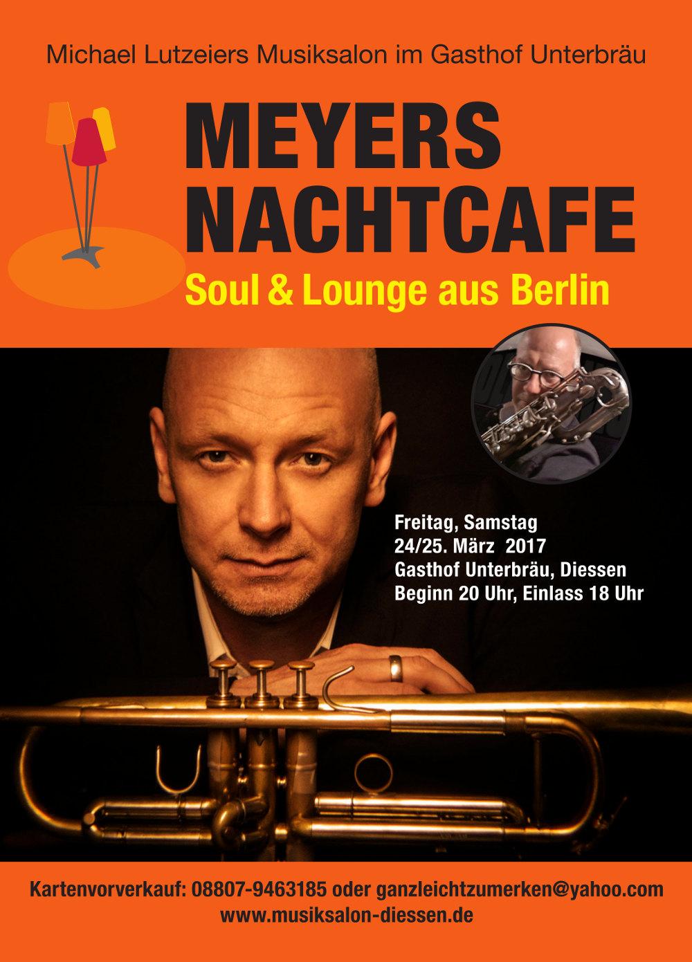 Meyer's Nachtcafe im Musiksalon Diessen, 24/25 März 2017